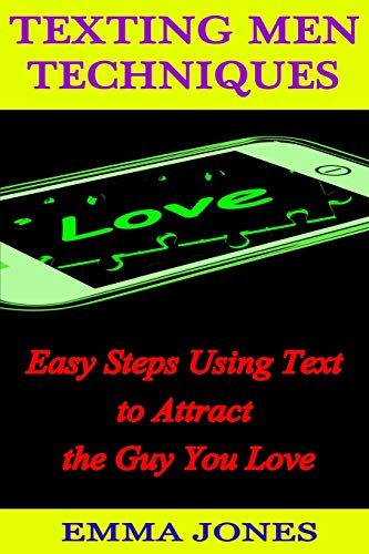 9781500589059: Texting Men Techniques: Easy Steps using Text to Attract the Guy you Love