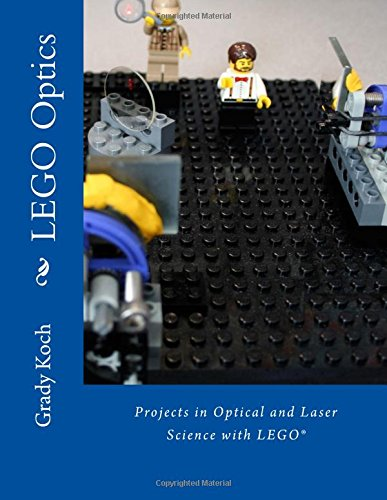 9781500589141: LEGO Optics: Projects in Optical and Laser Science with LEGO®