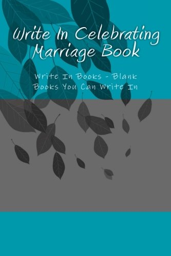 9781500589479: Write In Celebrating Marriage Book: Write In Books - Blank Books You Can Write In