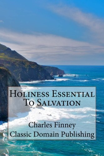 9781500590017: Holiness Essential To Salvation