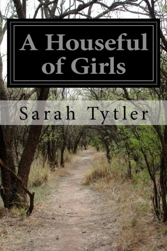 A Houseful of Girls (Paperback): Sarah Tytler
