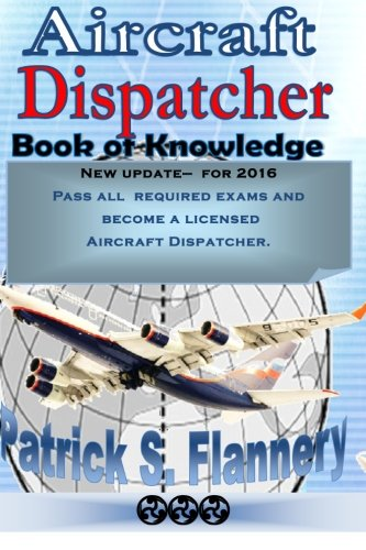 9781500591977: Aircraft Dispatcher: Book of knowledge (Aviation) (Volume 1)