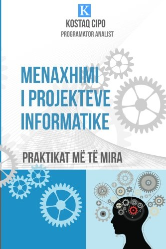 9781500592622: Menaxhimi i Projekteve Informatike: Praktikat Më Të Mira (Albanian Edition)