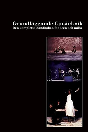9781500596927: Grundläggande Ljusteknik: Tekniken, grunderna, teorierna och i praktiken (Stagebook.com) (Volume 1) (Swedish Edition)