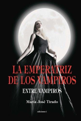 9781500597887: La Emperatriz de los Vampiros: 3 (Entre Vampiros)