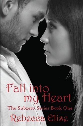 9781500598884: Fall into my Heart (The Subzero Series) (Volume 1)