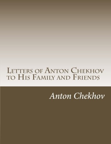 9781500599348: Letters of Anton Chekhov to His Family and Friends