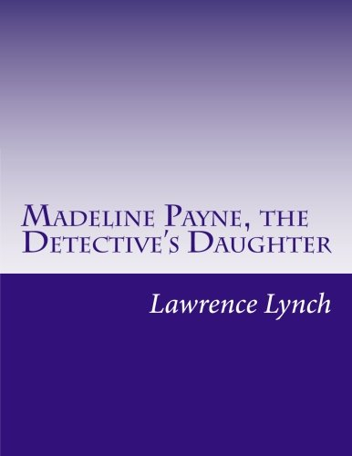 9781500599379: Madeline Payne, the Detective's Daughter