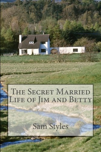 9781500600259: The Secret Married Life of Jim and Betty