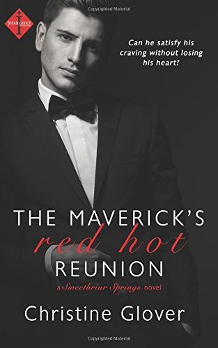 9781500600662: The Maverick's Red Hot Reunion (a Sweetbriar Springs novel)