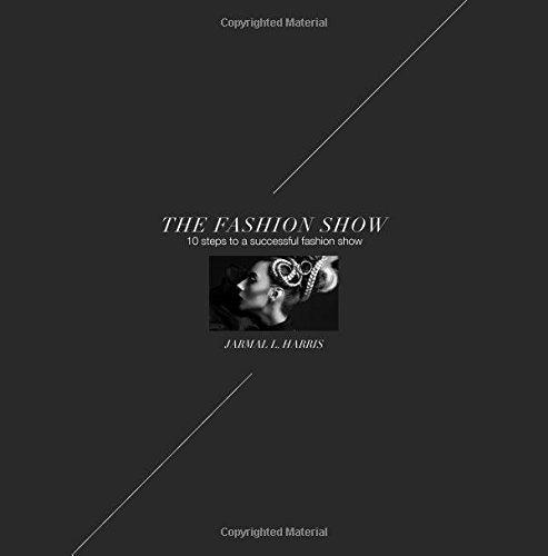 9781500601331: The Fashion Show: 10 Steps to a successful fashion show