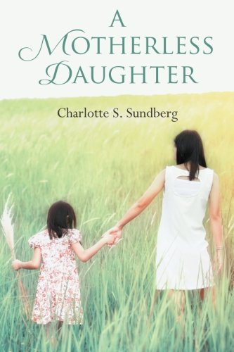 9781500601904: A Motherless Daughter
