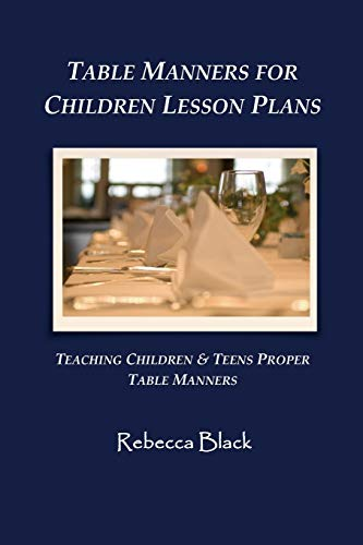 9781500604080: Table Manners for Children Lesson Plan: Teaching Children & Teens Proper Table Manners