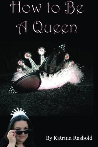 9781500604516: How to Be a Queen
