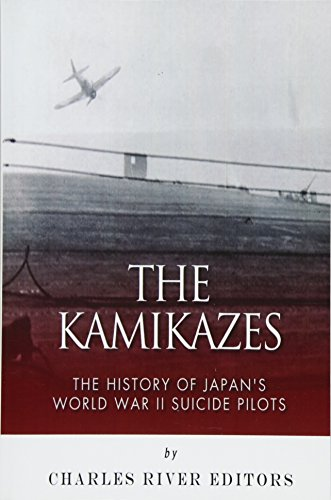 9781500607012: The Kamikazes: The History of Japan's World War II Suicide Pilots