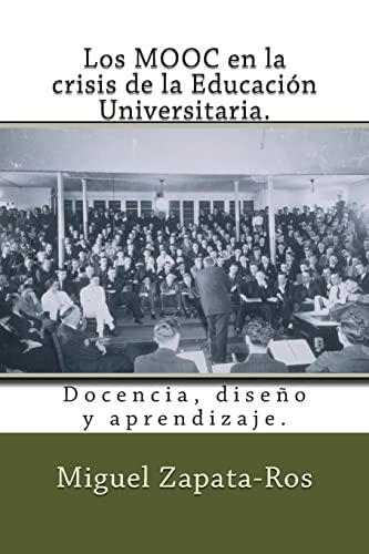 9781500607937: Los MOOC en la crisis de la Educación Universitaria.: Docencia, diseño y aprendizaje. (Spanish Edition)