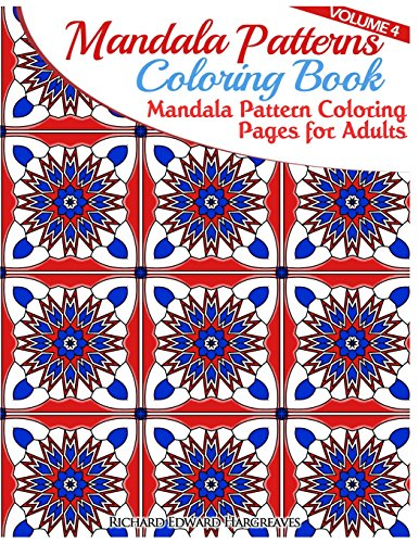 9781500608248: Mandala Pattern Coloring Pages for Adults: Mandalas To Color (Mandala Patterns Coloring Book) (Volume 4)