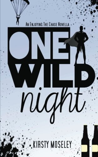 9781500609375: One Wild Night: An Enjoying the Chase Novella