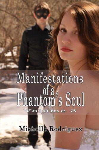 Manifestations of a Phantom's Soul Volume 3: Rodriguez, Michelle