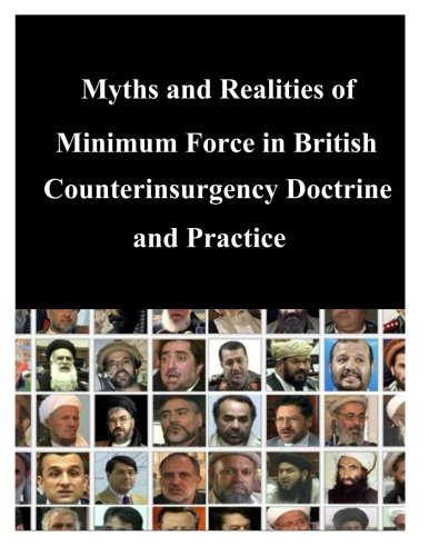 9781500610548: Myths and Realities of Minimum Force in British Counterinsurgency Doctrine and Practice (Terrorism)