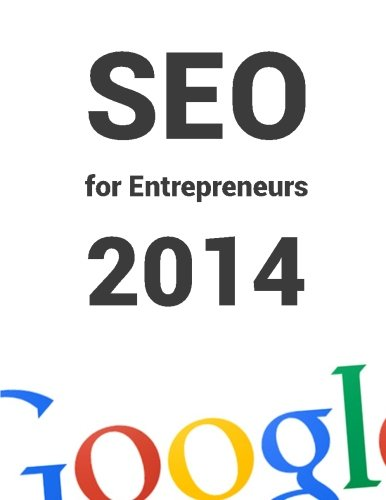 9781500611002: SEO for Entrepreneurs 2014: All you need to know about SEO in 1 book!
