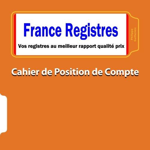 9781500611743: Cahier de position de compte (French Edition)