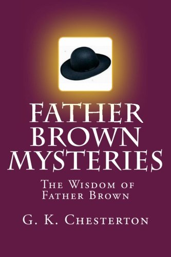 9781500614003: Father Brown Mysteries The Wisdom of Father Brown: The Complete & Unaridged Original Classic