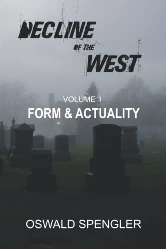 9781500614768: Decline of the West, Vol 1: Form and Actuality
