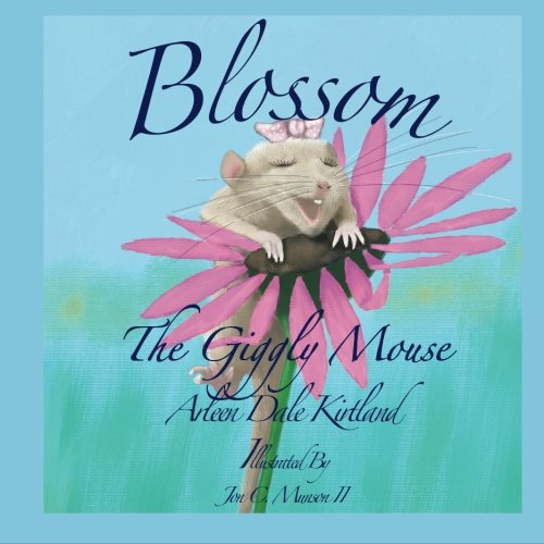 9781500614775: Blossom, the Giggly Mouse