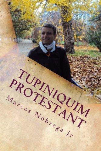 9781500617004: Tupiniquim Protestant: A simple message