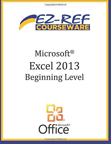 9781500617660: Microsoft Excel 2013 - Beginning: (Student Manual)