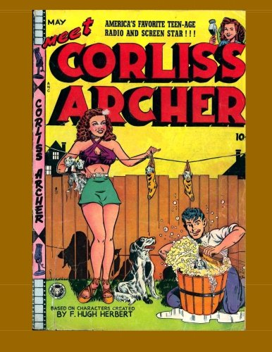 9781500617714: Meet Corliss Archer #2: America's Favorite Radio and Screen Star From The Golden Age