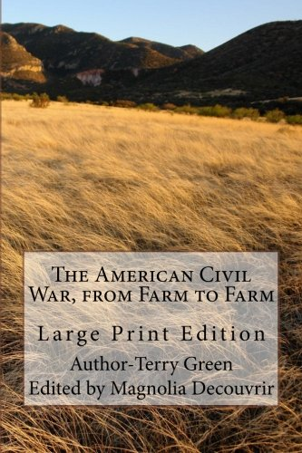 9781500617905: The American Civil War, from Farm to Farm: Large Print Edition