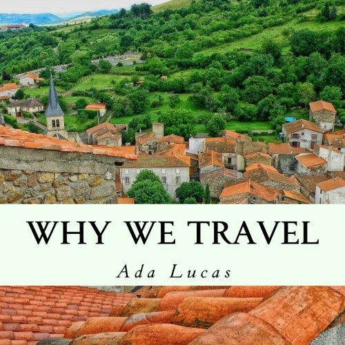 Why We Travel: Travel Quotes Picture Book: Lucas, Ada