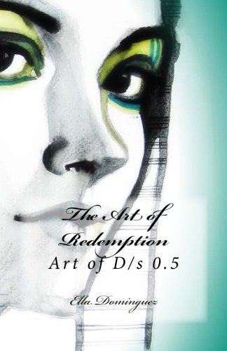 9781500617974: The Art of Redemption (The Art of D/s)