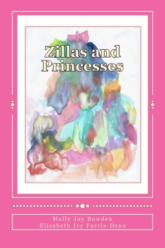 Zillas and Princesses (Paperback): Holly Joy Bowden