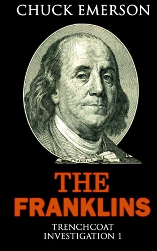 9781500618315: The Franklins: A financial mystery (Trenchcoat Investigations) (Volume 1)