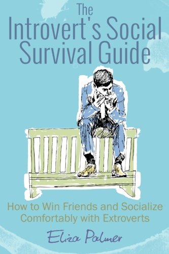 9781500619015: The Introvert's Social Survival: How to Win Friends and Socialize Comfortably with Extroverts