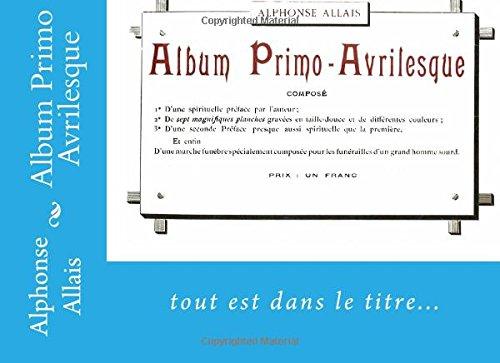 9781500619985: Album Primo Avrilesque: un livre pour rire. (French Edition)