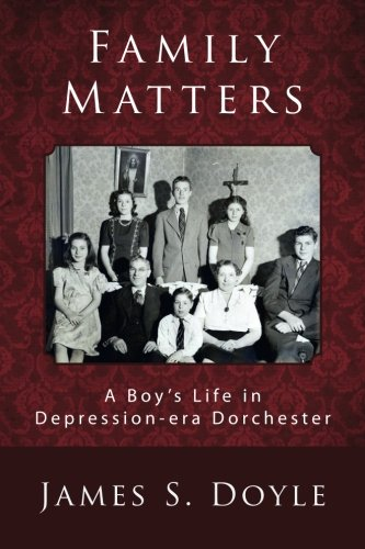 9781500620813: Family Matters: A Boy's Life in Depression-era Dorchester