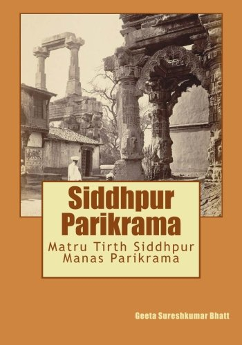 9781500621377: Siddhpur Parikrama: Matru Tirth Siddhpur Manas Parikrama