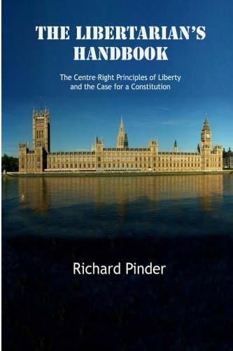 9781500621834: The Libertarian's Handbook: The Centre-Right Principles of Liberty and the Case for a Constitution
