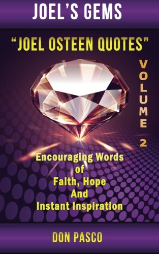 9781500622138: Joel Osteen Quotes Volume 2: Encouraging Words of Faith, Hope and Instant Inspiration (Joel's Gems - Joel Osteen Quotes)