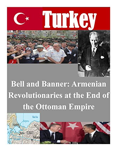 9781500622374: Bell and Banner: Armenian Revolutionaries at the End of the Ottoman Empire (Turkey)