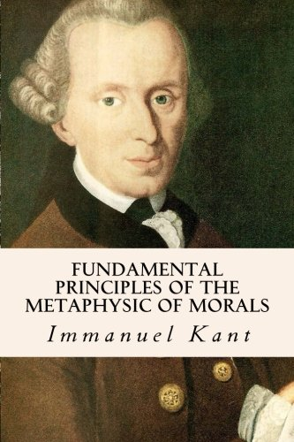 9781500622435: Fundamental Principles of the Metaphysic of Morals