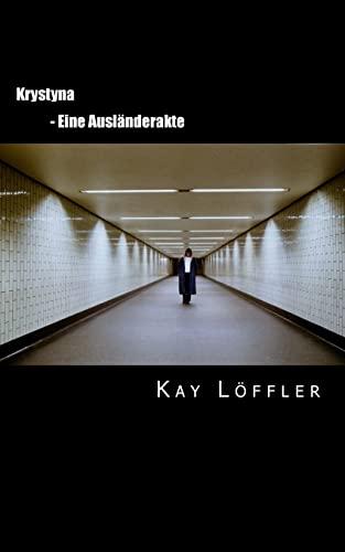 9781500622992: Krystyna: - Eine Ausländerakte - (German Edition)