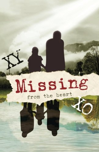 9781500625375: XY XO Missing: from the heart