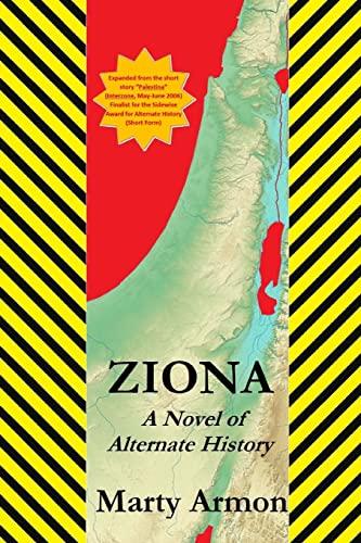 9781500625832: Ziona: A Novel of Alternate History