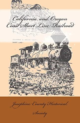 9781500627430: California and Oregon Coast Short Line Railroad