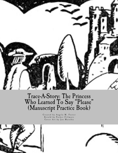 Trace-A-Story: The Princess Who Learned to Say: Angela M Foster
